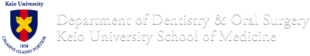 Department of Dentistry & Oral Surgery Keio University School of Medicine